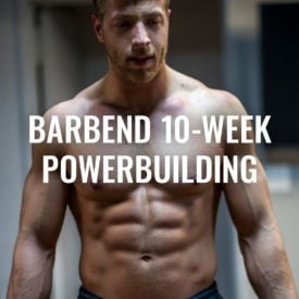 BarBend 10-Week Powerbuilding Program