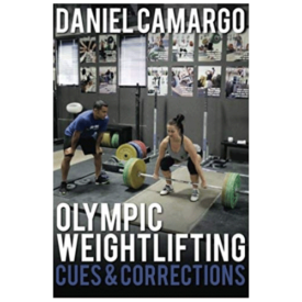 Olympic Weightlifting: Cues and Corrections by Daniel Camargo