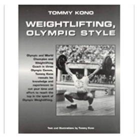 Weightlifting, Olympic Style by Tommy Kono