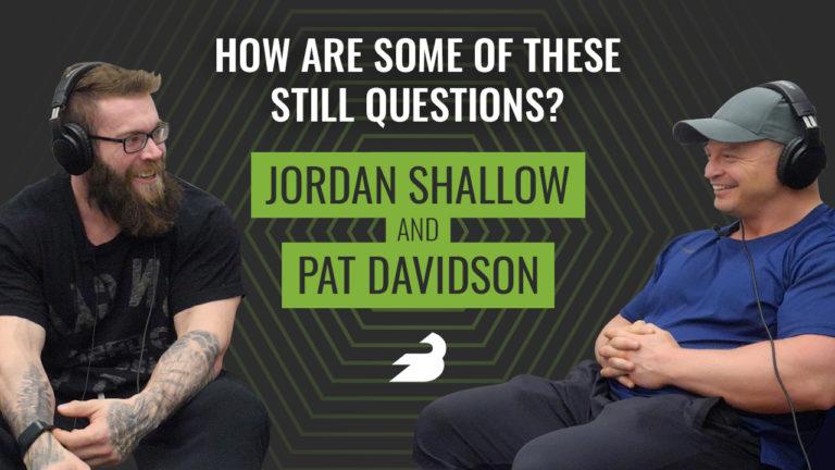 Jordan Shallow and Pat Davidson Podcast