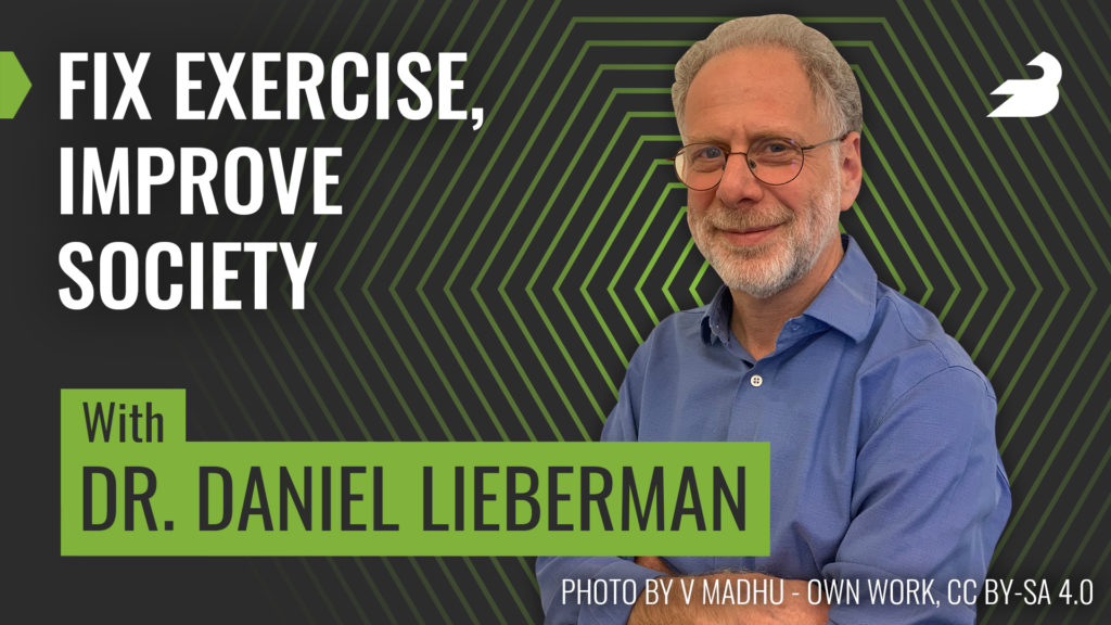 Dr. Daniel Lieberman on the BarBend Podcast