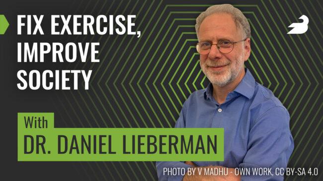 Dr. Daniel Lieberman on the BarBend Podcast